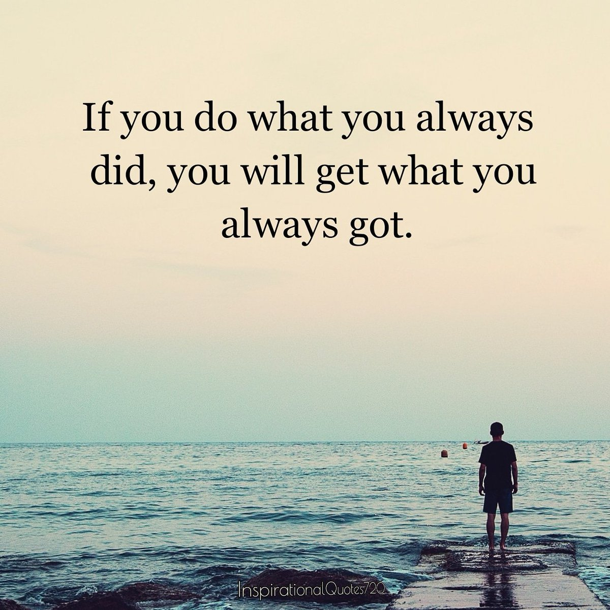 If you do what you always did, you will get what you always got. #MotivationalQuotes #inspirationalquote #Wisdom<br>http://pic.twitter.com/rPvdJ1Y2Vy