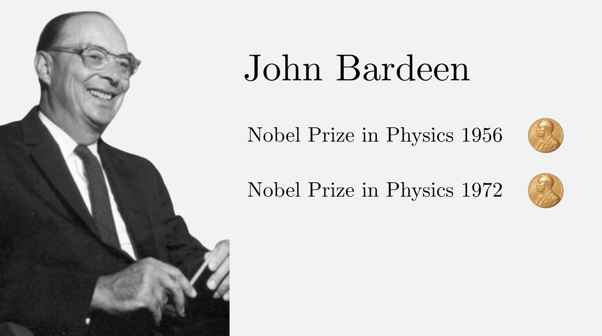 When John Bardeen won the 1956 Nobel Prize in Physics, the Swedish king criticized him for not bringing his kids to the ceremony. He promised he would bring them the next time he won - and in 1972, he did when he became the first person to win 2 prizes in the same field.