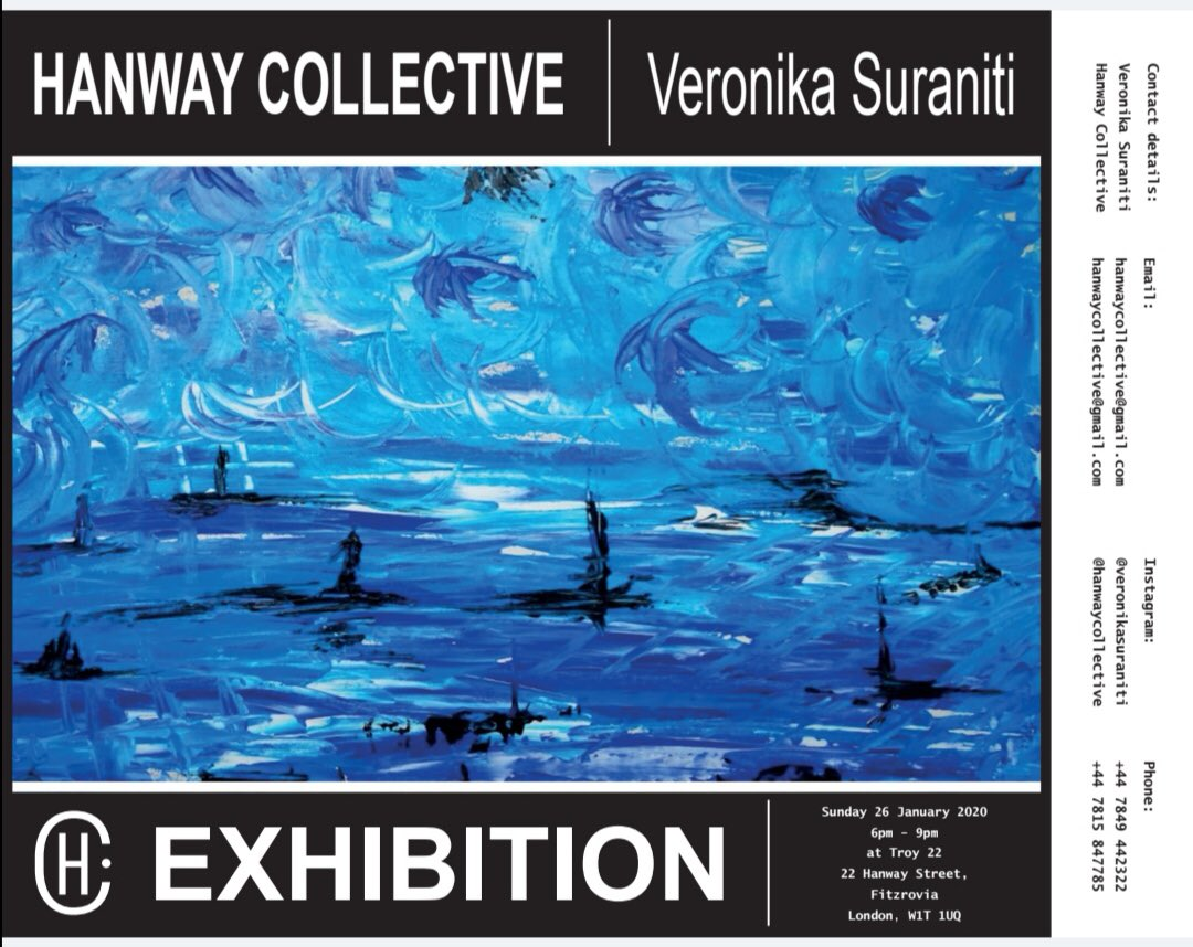 The 1st Hanway Collective Fine Arts Exhibition of 2020 is almost here! Featuring guest artist Veronika Suraniti Join us at Troy 22, London  Sunday 26th Jan 6-9pm