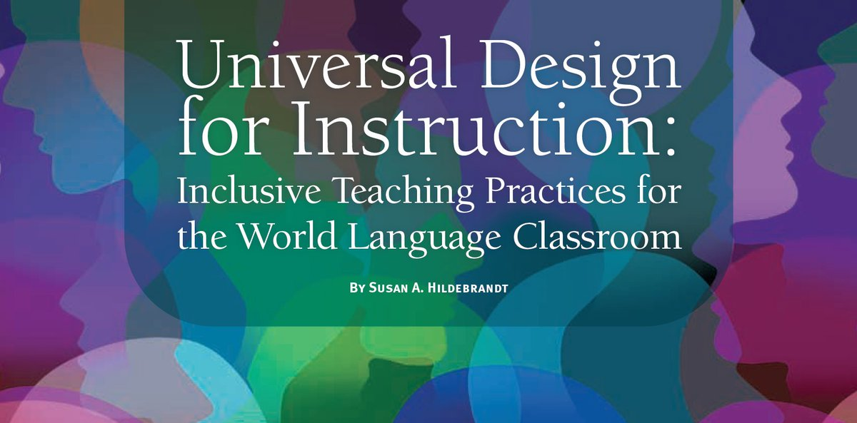 Actfl On Twitter Are Your Teaching Practices Inclusive Susan Hildebrandt Shares The 9 Principles Of Universal Design For Instruction And Applies Them To The World Language Classroom In Her Article In The