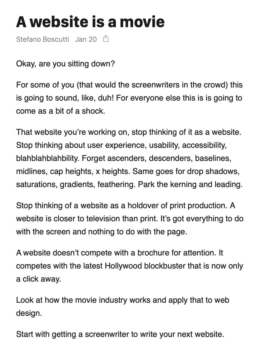 I like this point of view for designing websites.  from:  https://creativedaily.substack.com/p/a-website-is-a-movie?r=o8x7&utm_campaign=post&utm_medium=email&utm_source=copy  …