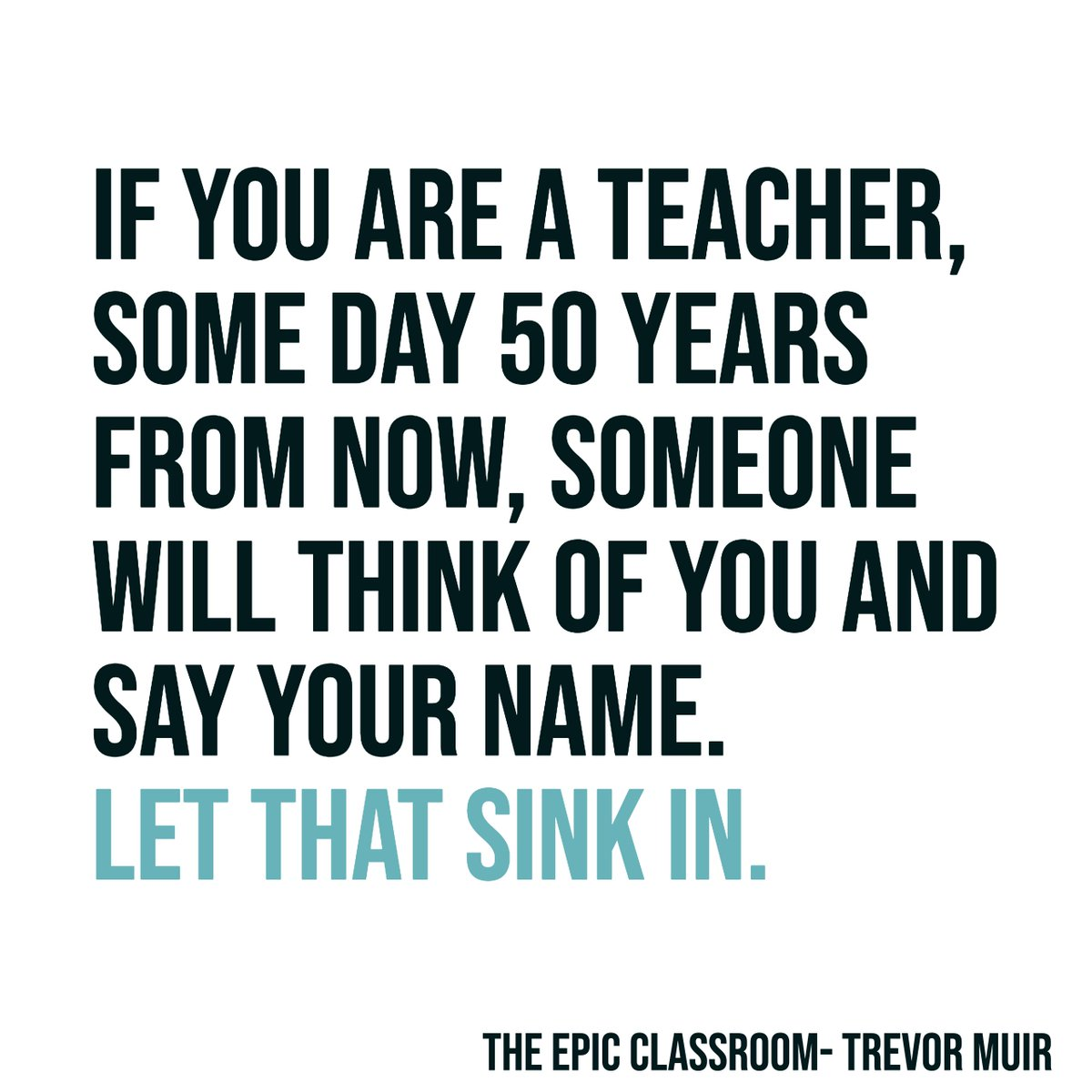 A teacher's impact is anything but temporary.