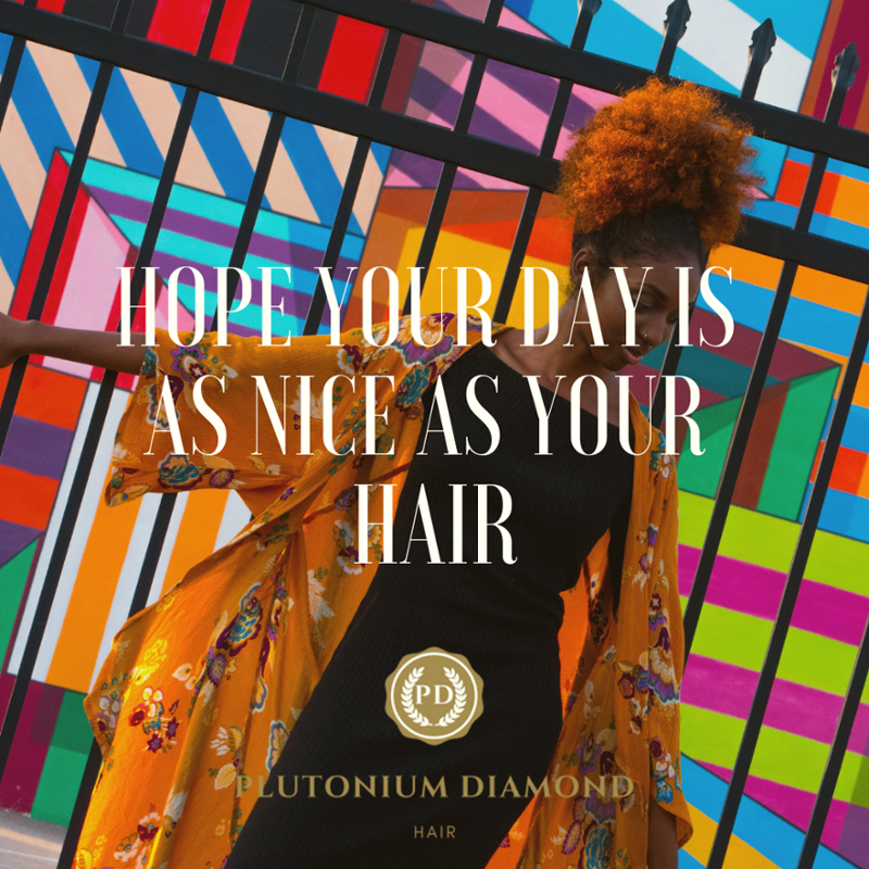 Have an awesome day! Make it #nice! #PDHair * * * *  #beautifulhairstyle #fabulous #luxury #glamour