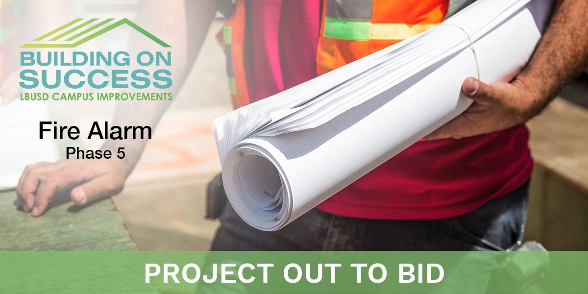 PROJECT OUT TO BID Invitation to Bid #FAC19-1920: Fire Alarm - Phase 5 (5 sites). For more info:  #proudtobelbusd #projectouttobid #firealarm #lbschoolbonds