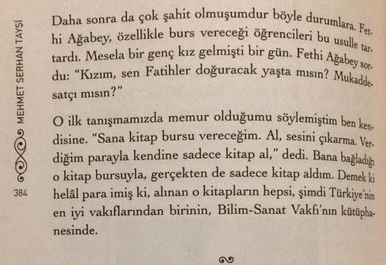 """Fethi Gemuhluoğlu, Serhan Tayşi merhuma (Millet Kütüphanesi hafız-ı kütübü idi) sadece kitap alması şartıyla burs vermiş. """"Demek ki helâl para imiş ki"""" diyor Tayşi """"alınan o kitapların hepsi, şimdi Türkiye'nin en vakıflarından birinin, Bilim ve Sanat Vakfı'nın kütüphanesinde"""" pic.twitter.com/PKcRPfvrta"""