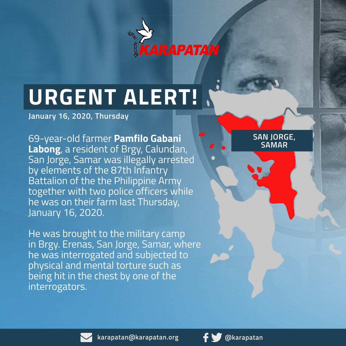URGENT ALERT: 69-year-old farmer Pamfilo Gabani Labong, a resident of Brgy, Calundan, San Jorge, Samar, was illegally arrested by elements of the 87th Infantry Battalion of the the Philippine Army together with two police officers while he was on their farm last January 16, 2020. <br>http://pic.twitter.com/SpTdvwpbeB