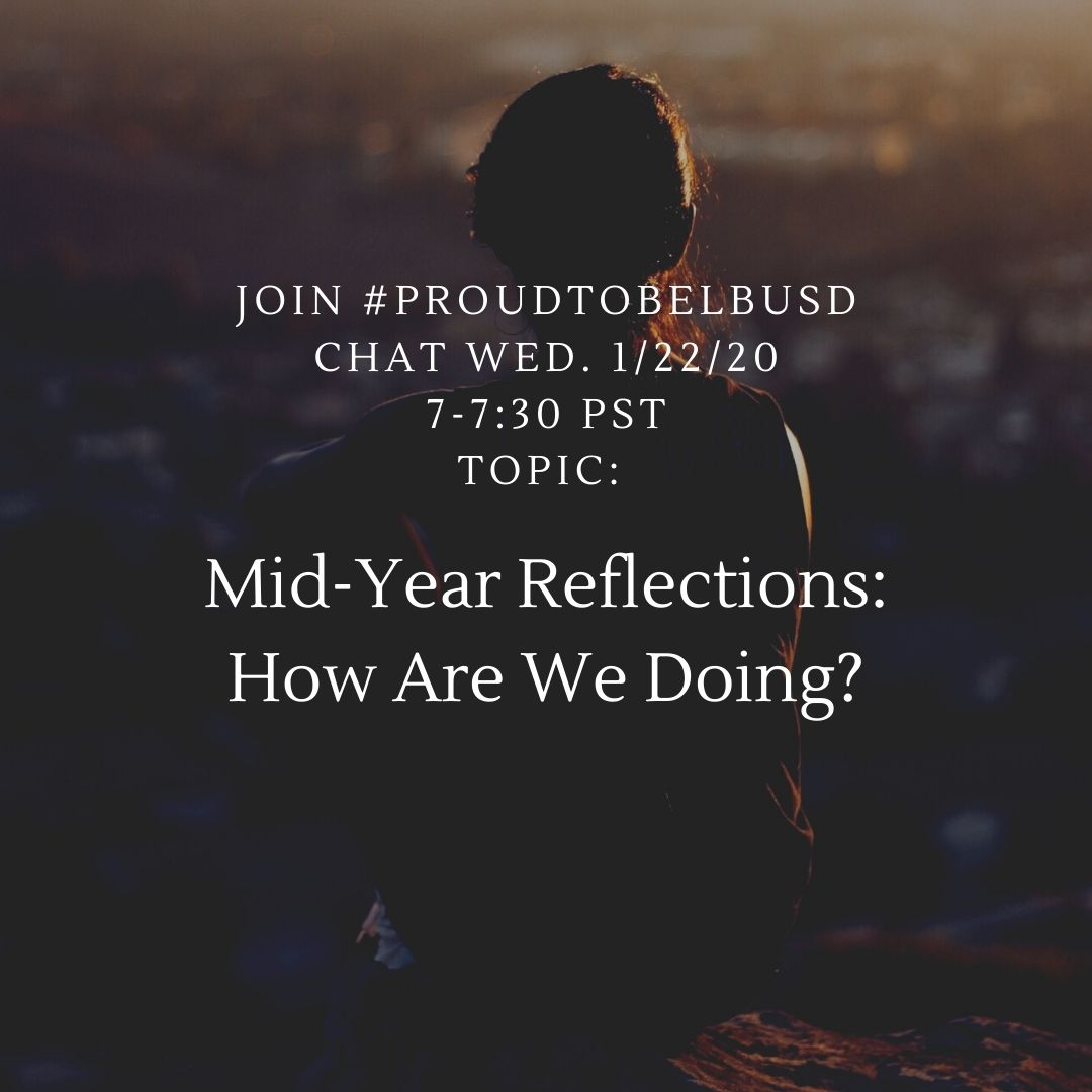 Join #ProudtobeLBUSD Chat Wed. 1/22/20 from 7-7:30pm PST as we chat about Mid-Year Reflections: How Are We Doing? #ProudtobeLBUSD