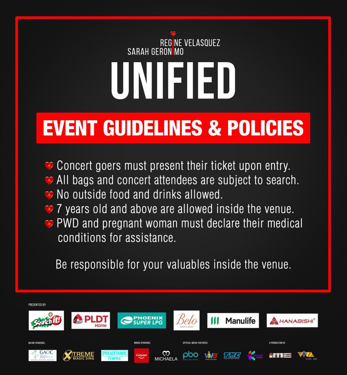 In order to give you the best #Unified experience, here are some of the rules and guidelines that must be followed.  UNIFIED: Regine Velasquez and Sarah Geronimo February 14 & 15, 2020 | 8PM | SMART ARANETA COLISEUM