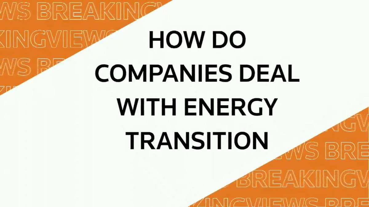 From @Breakingviews:  How do companies deal with energy transition #BVPredicts