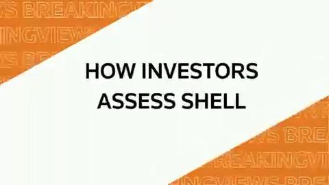 From @Breakingviews: How investors assess Shell #BVPredicts