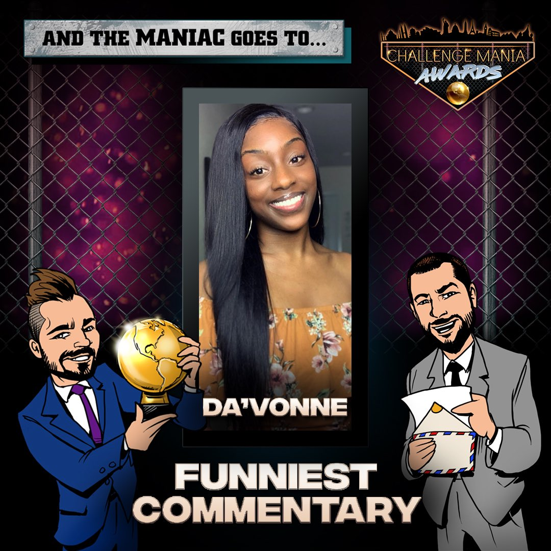 🎊😂And the #ChallengeMania Award for FUNNIEST COMMENTARY goes to...  DA'VONNE!!! (@DayDaVonne_)  🌕🌕🌕🌕🌕🌕🌕🌕🌕  #TheChallenge33 #TheChallenge34  #ChallengeManiaAwards