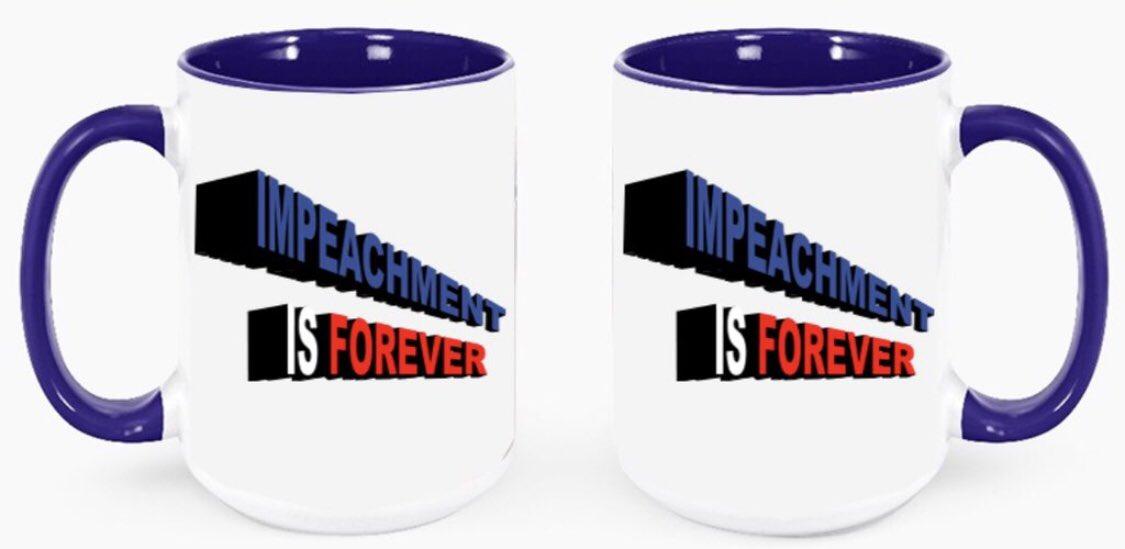 We have a new mug. Because #ImpeachmentIsForever at MadDogPac.com