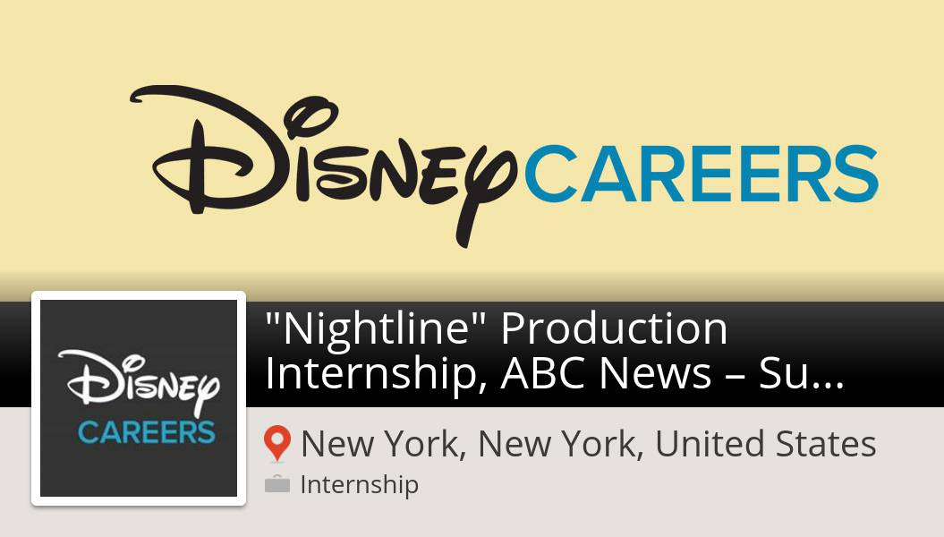 "New #internship opening at #Disney in #NewYork! ""Nightline"" Production #Internship, ABC News – #Summer 2020  #DisneyJobs"