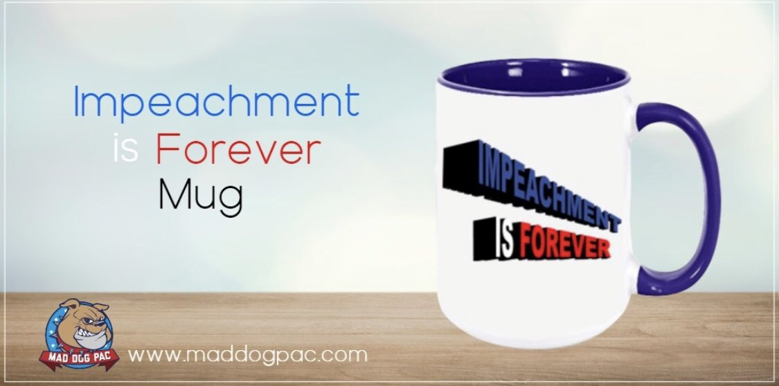 """Good morning! Remember, """"Impeachment is Forever"""" bit.ly/ImpeachMug"""