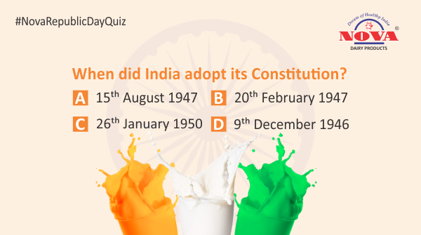 Question 2  Celebrate this #RepublicDay by taking part in the #republicdaycontest & stand a chance to win a gift hamper from #NovaDairy. Answer all the questions correctly using #NovaRepublicDayQuiz. Participate, share & tag your friends.  #Contest #ContestAlert #RepublicDay2020