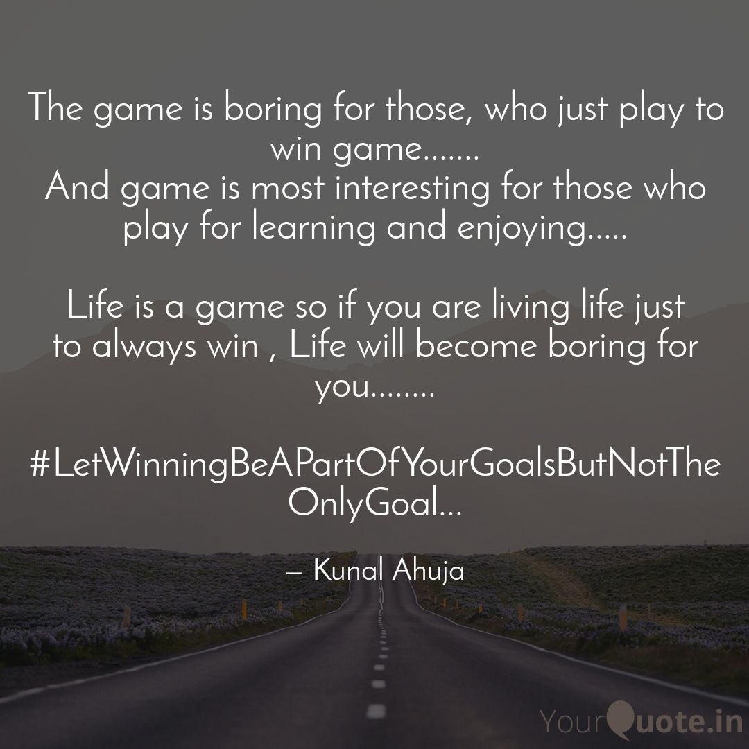 Play the game, Enjoy the process...... Winning is secondary and what easily comes if you have corrage to become best.....#motivationalquotes #inspiration  #bykunalahuja #inspirationalquotes #life #lifequotes #lifelessons  #quoteoftheday #ThursdayThoughts#ThursdayMotivation