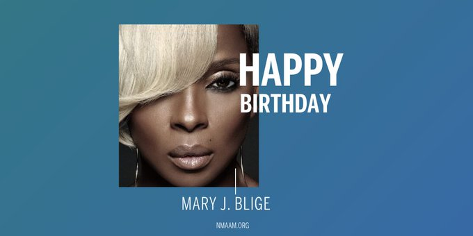 "HAPPY BIRTHDAY! QUEEEN MARY""J\"" BLIGE  YOUNG!"