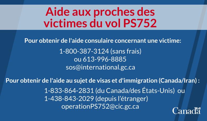 Si vous cherchez de l'aide consulaire concernant les citoyens canadiens à bord du vol #PS752, ou si vous avez besoin d'aide pour les questions de visa et d'immigration pour le Canada ou l'#Iran, veuillez utiliser les coordonnées ici:
