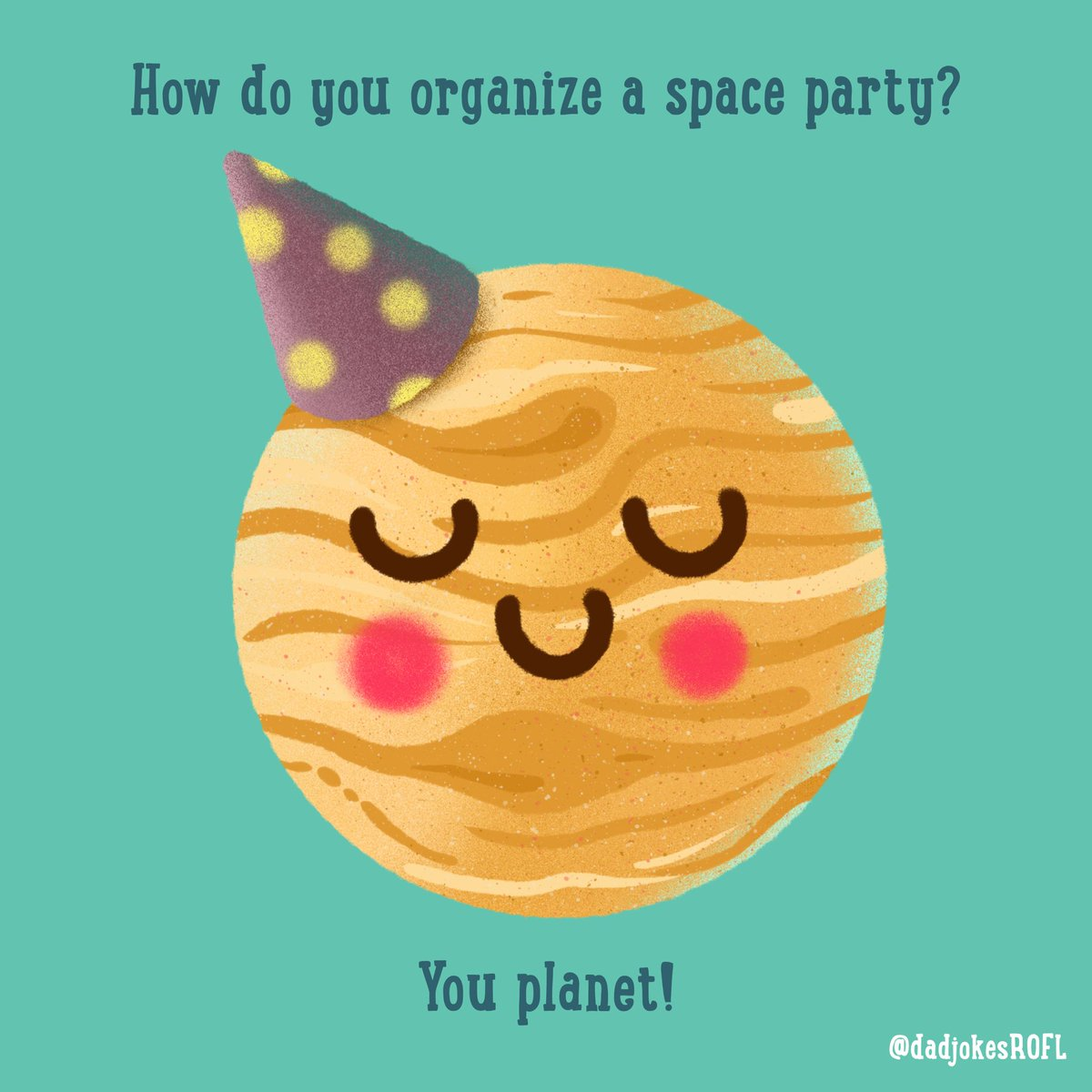 Dad Jokes On Twitter How Do You Organize A Space Party You