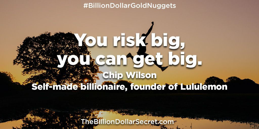 """You risk big, you can get big - Chip Wilson, self-made billionaire, founder of Lululemon – from the book """"The Billion Dollar Secret"""" https://buff.ly/2B0BF5U  #BillionDollarGoldNuggets #TheBillionDollarSecret #BillionDollarAcademy #BillionaireQuotes #BillionaireWisdompic.twitter.com/Qrn03DYsaf"""