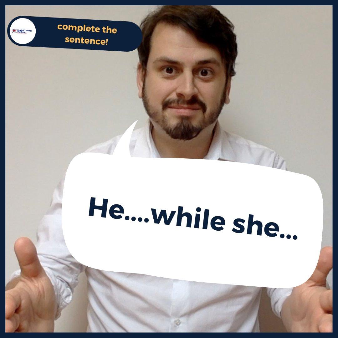 COMPLETE THE SENTENCE  - He....while she... - What tense do we need here? What is your example? Tell me below ⠀⠀⠀  #learnenglish #speakenglish #studyenglish #sentence #englishgrammar #esl #englishlesson #englishclass #englishteachermatthew #englishlearningpic.twitter.com/P8RqCtJ4Ce