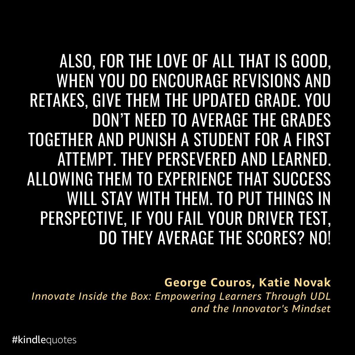 Amen. Let them retake. @KatieNovakUDL #InnovateInsidetheBox a.co/5WZWirb