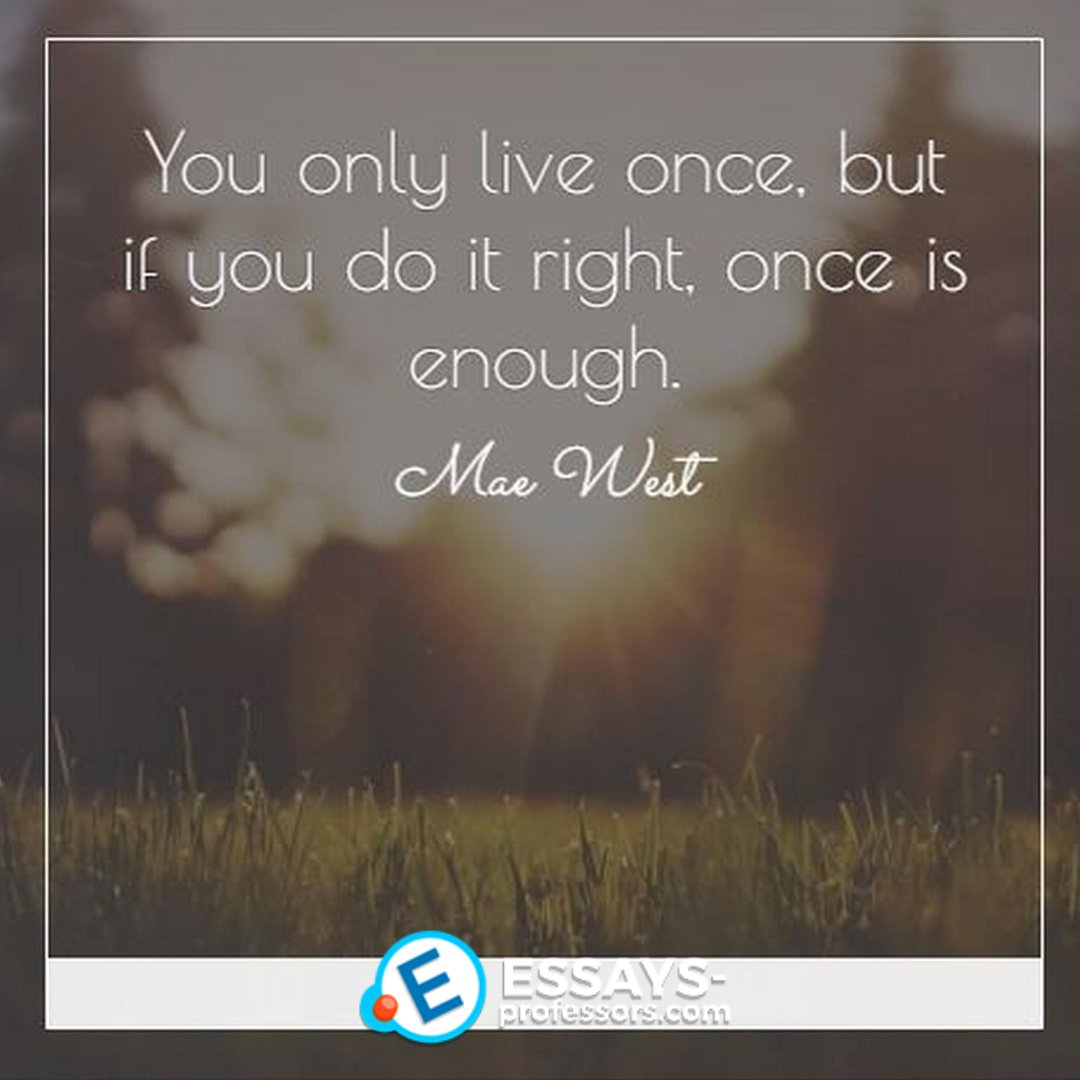 """""""You only live once, but if you do it right, once is enough."""" - Mae West  #essays_professors #life #quotemotivation #studentpic.twitter.com/3o3bP8xBVB"""