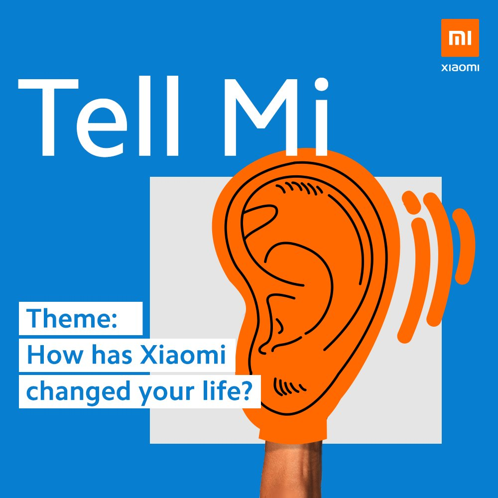 【#TellMi】How has Xiaomi changed your life? Tweet Mi your story. #InnovationForEveryone #NoMiWithoutYou #Xiaomi