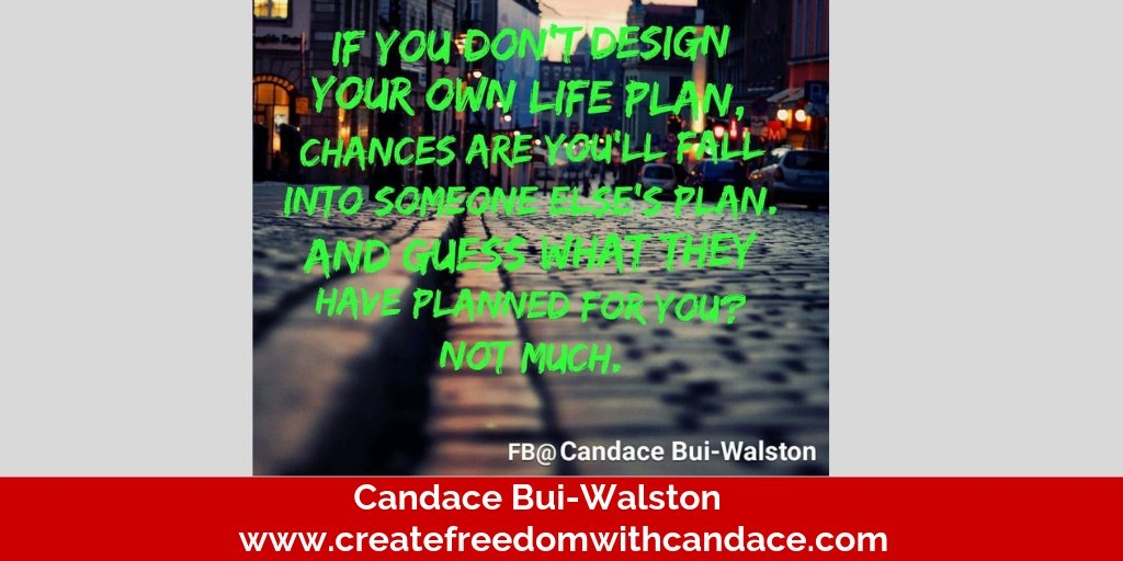 You either design your own life plan or you will fall into someone else's plan. homebiz #momtrepreneur #freedomlifestyle pic.twitter.com/C900bSL8u8