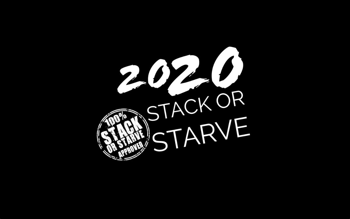 2020! 🆘 #StackOrStarve #StackOrStarveApproved #StackOrStarve2020