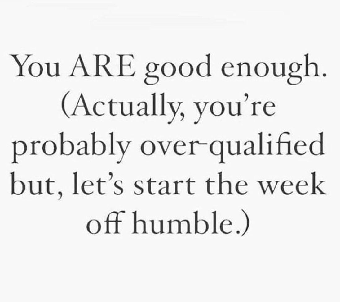 You are good enough (but it never hurt to be humble)   Happy Monday, Tweeps!   #MondayMorning #MondayMood #MondayMotivation #MondayThoughts #MondayVibes #YouAreGoodEnough #QuoteOfTheDay #InspirationalMonday #InspirationalQuotes #MotivationMonday #MotivationalMondaypic.twitter.com/PX3sqejnk8