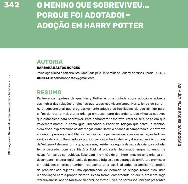 Também apresentei no Congresso de Psicanálise, Direito e Literatura da UFMG um trabalho sobre ADOÇÃO, HARRY POTTER E PSICANÁLISE #psicanálise #harrypotter #adoção #conpdl #JKRowling #harrypotterbr #harrypotterbrasil  Link: http://conpdl.com.br/anaisconpdl7.pdf…pic.twitter.com/sbvw8ZbkGj