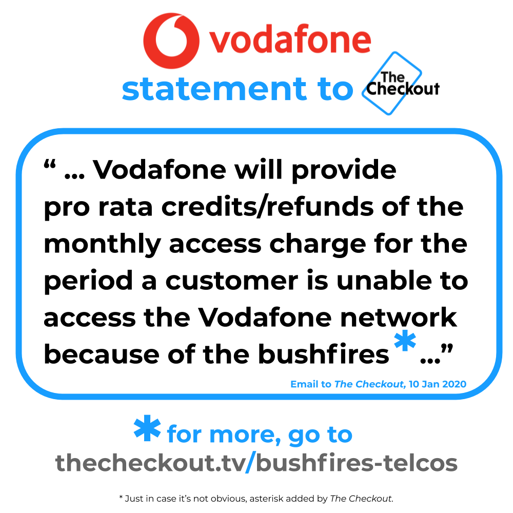 """This statement from Vodafone to The Checkout is clearer than the Vodafone Bushfire Assistance page, which just says """"please contact us … to discuss options"""". If you're affected, do contact them. And feel free to quote this. For more detail, see thecheckout.tv/bushfires-telc…"""