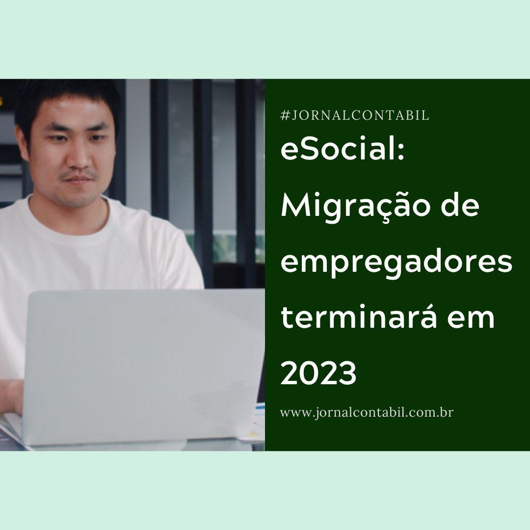 Leia a matéria completa no Jornal Contábil  https://www.jornalcontabil.com.br/esocial-migracao-de-empregadores-terminara-em-2023/…  #esocial #leiautes #tabelas #departamentopessoal #previdencia #trabalhista #governofederal #brasil #governopic.twitter.com/08RCeNR3EX