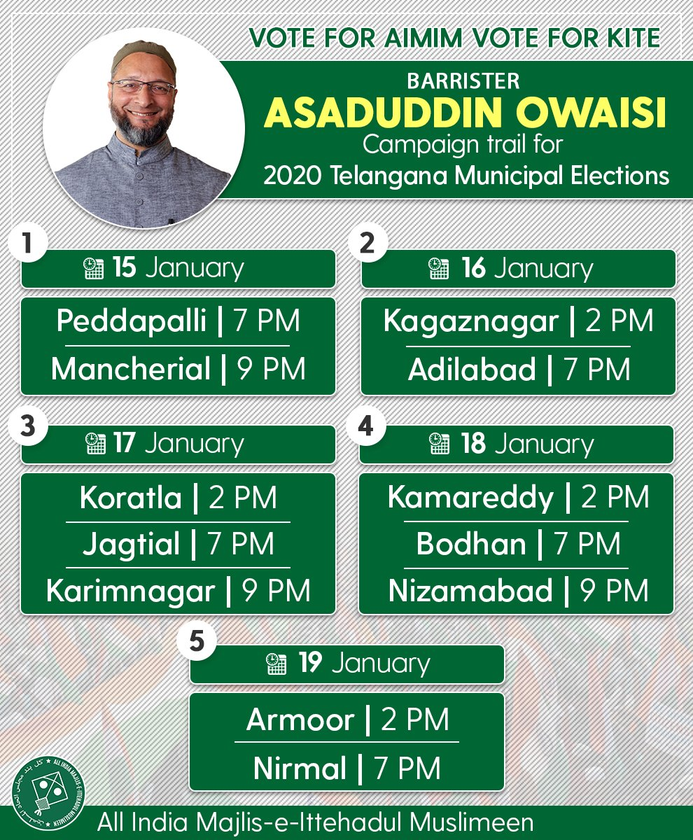 AIMIM President and Hyderabad MP @asadowaisi will address twelve public meetings from January 15 to 19 in the run-up to the 2020 Telangana Municipal Elections. #VoteForKite