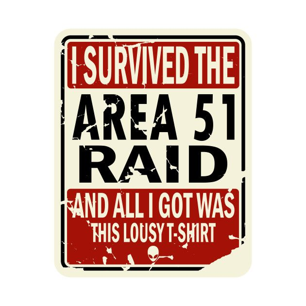 I Survived The Area 51 Raid And All I Got Was This Lousy T-Shirt - Tees $13 Today @TeePublic    https://www. teepublic.com/t-shirt/532389 5-i-survived-the-area-51-raid  …     #tshirt #tees #apparel #area51 #area51storm #area51memes #memes #stormarea51 #area51raid #raidarea51 #ufo #aliens<br>http://pic.twitter.com/tHfvcnjOY1