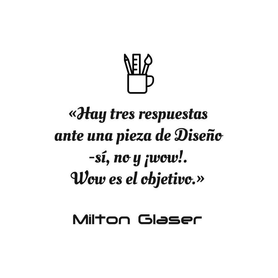 """.""""Hay tres respuestas ante una pieza de diseño -si, no y ¡wow!. Wow es el objetivo."""" Milton Glaser  #designgraphique #designquotes #Comunicación #comaporter #Creativity #Diseño #Design #Quotes #webdesign #webdesigner #graphistefreelance pic.twitter.com/HMKj7l0tQI"""