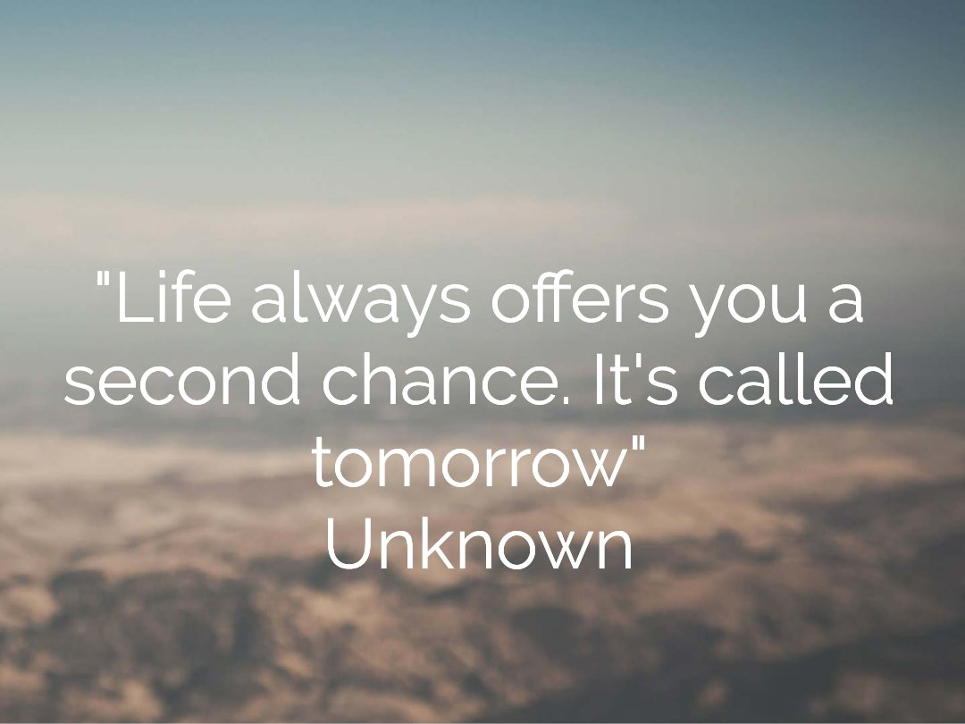 """""""Life always offers you a second chance. It's called tomorrow"""" ~ Unknown  #quotes #quotesaboutlife <br>http://pic.twitter.com/QnikgfW7sW"""