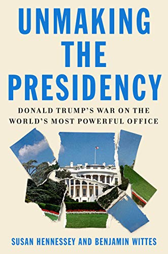"""Coming Tuesday: Unmaking the Presidency by @Susan_Hennessey & @benjaminwittes 
