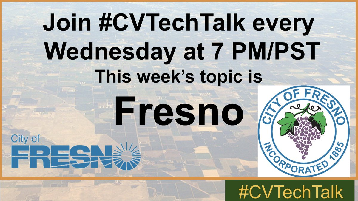 Join #CVTechTalk every Wednesday at 7 PM/PST. This week's topic is Fresno.