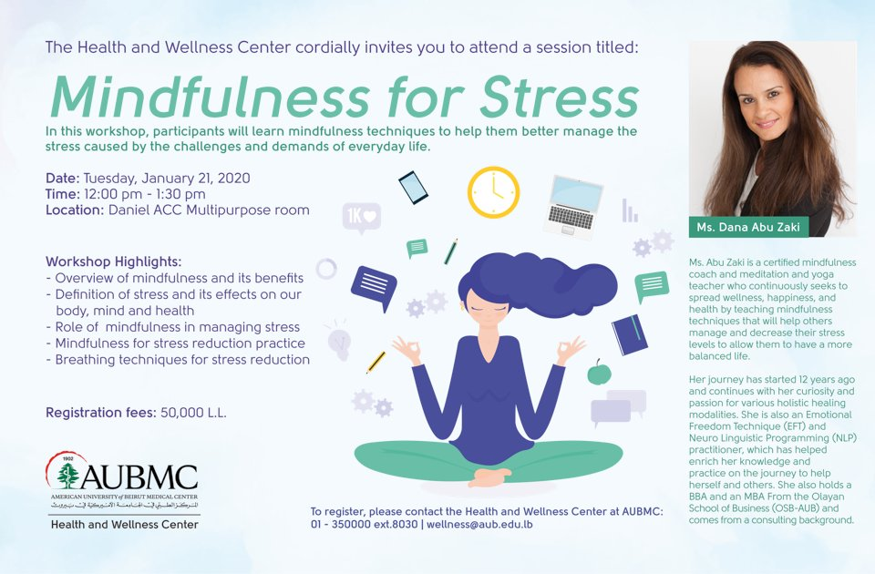 "We're delighted to invite you to another ""Mindfulness for Stress"" workshop delivered by mindfulness coach, Ms. Dana Abu Zeki! Come and learn the mindful practice to cope with stress and boost your well-being using hands-on techniques. @AUB_Lebanon @AUBMC_Official @mindfulvedanapic.twitter.com/fjciIkoovV"