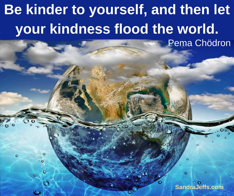 Be kinder to yourself and then let your kindness flood the world. https://sandrajeffs.compic.twitter.com/rHxDh55Trv