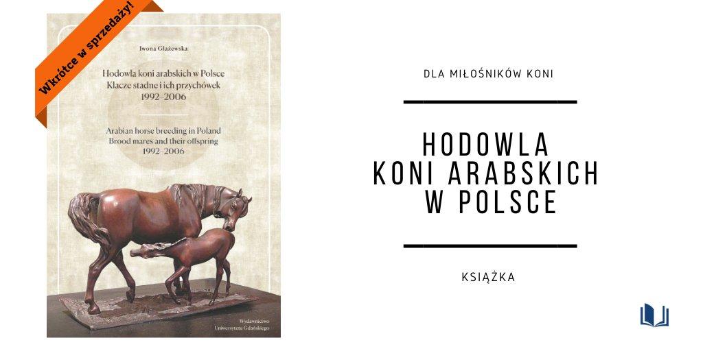 🔜➿📘 ➡️ Książka jest adresowana do naukowców oraz hodowców i miłośników koni arabskich, dla których może stanowić cenne źródło informacji o współczesnej polskiej hodowli.🐎🐎🐎😍 #konie #hodowlakoni #koniearabskie #wydawnictwouniwersytetugdańskiego #ug #księgarniainternetowa https://t.co/axvwBft3Qu