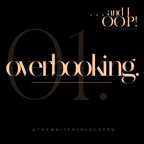 01. OVERBOOKING:  We all gotta eat, right?  Wrong.  Overbooking doesn't solve anyone's problem, not yours or your client's.   Doing this can cause the quality of your work or your customer service to suffer. —— #AndIOoppic.twitter.com/VjzCmQRKSR