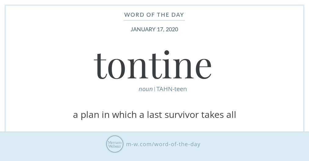 Good morning! Today's  #WordOfTheDay is 'tontine'  https://s.m-w.com/37nERrw