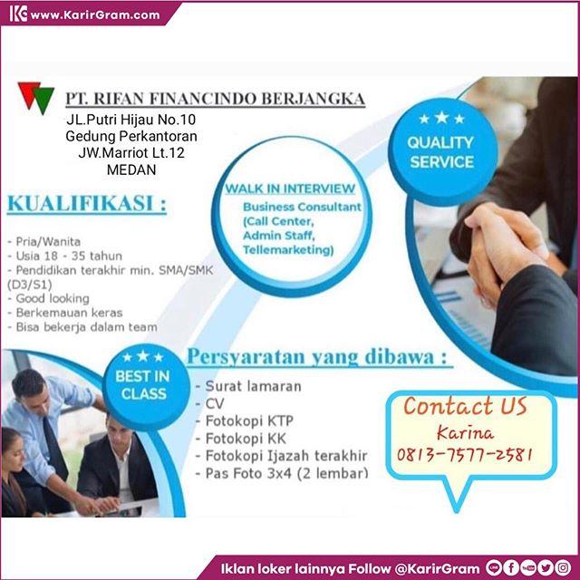 Medan Indonesia On Twitter Lowongan Kerja Walk In Interview Pt Rifan Financindo Berjangka Membuka Lowongan Kerja Untuk Posisi Business Consultant Call Center Admin Staff Tellemarketing Bagi