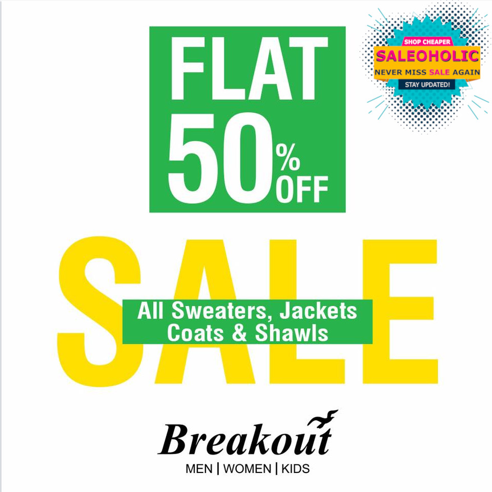 FLAT 50% OFF all sweaters, jackets, coats & shawls.  In-stores and online   Locate Store:   #breakout #saleoholic #saleoholicdiscount #saloholicupdate #summersale #shoppinglover #wintersale #lahore #karachi #islamabad #faisalabad