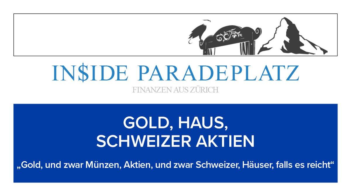 """GOLD, HAUS, SCHWEIZER AKTIEN   """"Gold, und zwar Münzen, Aktien, und zwar Schweizer, Häuser, falls es reicht""""  https://t.co/dhm7tMPzCj  #insideparadeplatz #zürich  #paradeplatz  #Finanzen #Wirtschaft #Häuser #startv #Aktien #Link #Gold #Münzen #Investieren #sparen https://t.co/AUpSFpGXM6"""