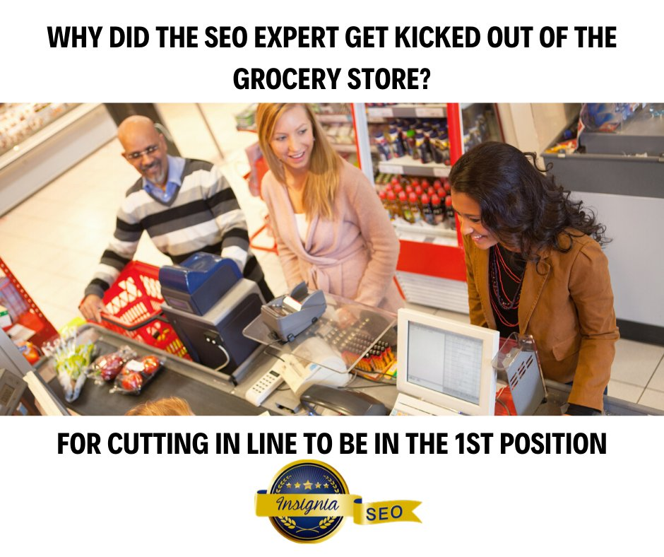 Why Did the SEO Expert Get Kicked out of the Grocery Store?  For Cutting in Line to Be in the 1st Position  #entrepreneur#business#marketing#onlinemarketing#seo#socialmedia#webdevelopment#insigniaseo #facts #google #searchengine #searchengineoptimization #rankingwebsitespic.twitter.com/j8xw9dLBcy