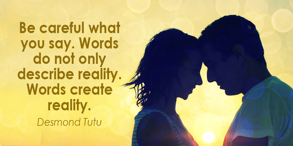 Be careful what you say. Words do not only describe reality. Words create reality. #ThursdayThoughts <br>http://pic.twitter.com/t0WRNDa83z